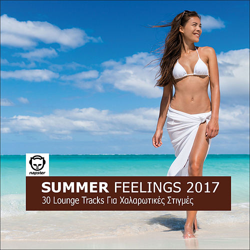 Summer Feelings 2017 - 30 Lounge Tracks Για Χαλαρωτικές Στιγμές