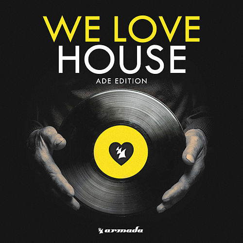 We Love House - ADE Edition
