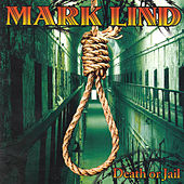 Death Or Jail by Mark Lind