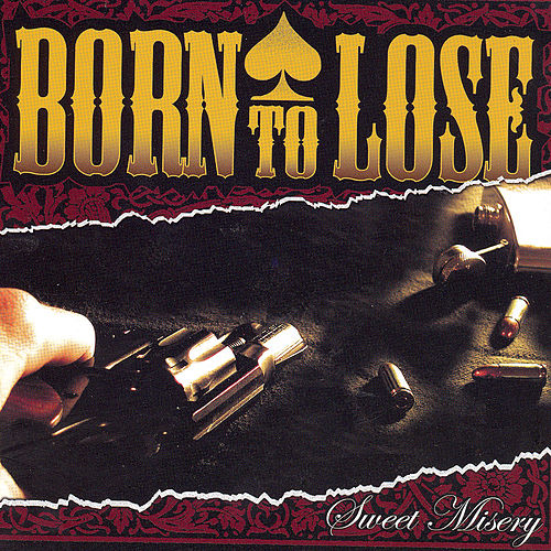 Sweet Misery by Born To Lose