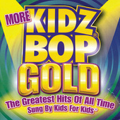 More Kidz Bop Gold by KIDZ BOP Kids