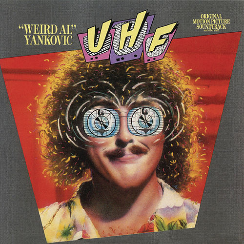 UHF (Sdtk) by 'Weird Al' Yankovic