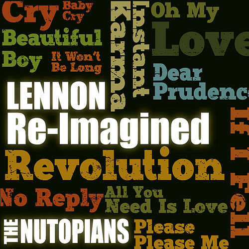 Lennon Re-Imagined by The Nutopians