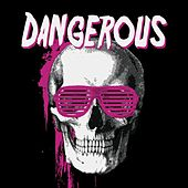 Dangerous by Various Artists