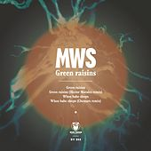 Green Raisins - Single by Mws