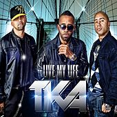 Live My Life by Tka