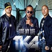 Live My Life by Tka