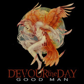 Good Man by Devour the Day