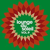 Lounge Du Soleil Vol.9 by Various Artists