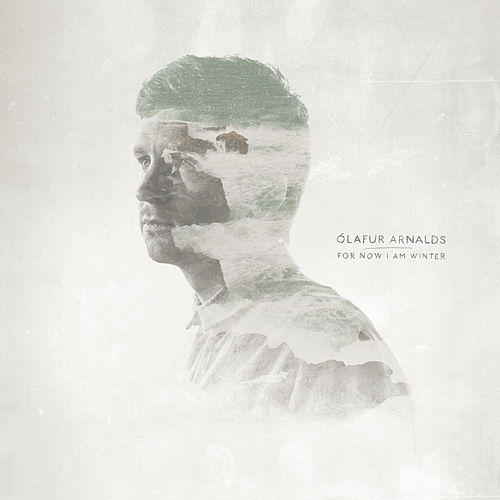 For Now I Am Winter by Ólafur Arnalds