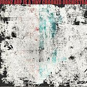 Fronz Arp Is a Tiny Crooked Orchestra by Fronz Arp