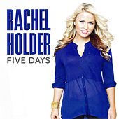 Five Days (Single) by Rachel Holder