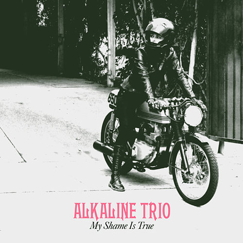 My Shame Is True by Alkaline Trio