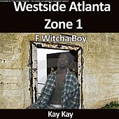 F Witcha Boy by Kay Kay