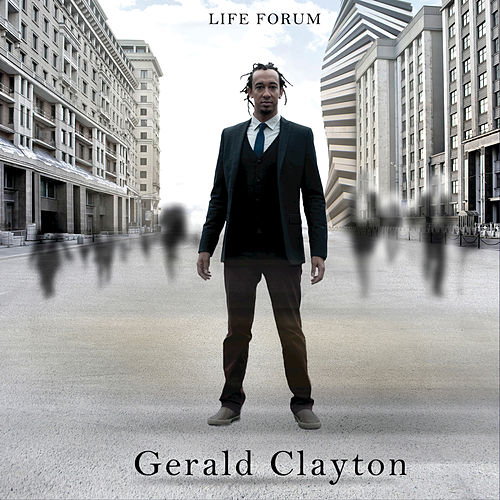 Life Forum by Gerald Clayton