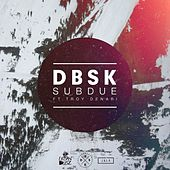 Subdue by Dbsk