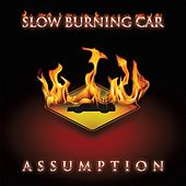 Assumption by Slow Burning Car