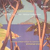 Indy, V. D': Poeme Des Rivages / Diptyque Mediterraneen / Istar by Luxembourg Philharmonic Orchestra