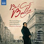 Bel Canto Bully: The musical legacy of the legendary opera impresario Domenico Barbaja by Various Artists