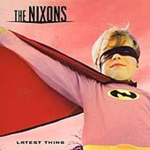 Latest Thing by The Nixons