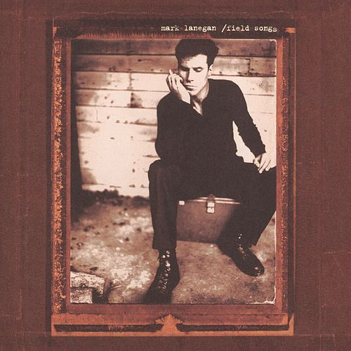 Field Songs by Mark Lanegan