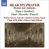 HEAR MY PRAYER - Hymns and Anthems by Various Artists