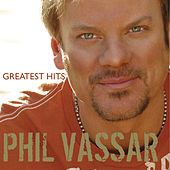 Greatest Hits Volume 1 by Phil Vassar