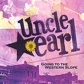 Going to the Western Slope by Uncle Earl