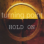 Hold On by Turning Point