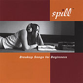 Breakup Songs for Beginners by Spill