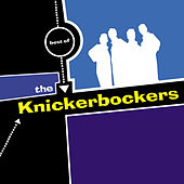Best Of by The Knickerbockers