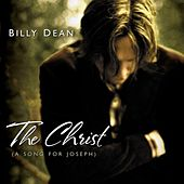 The Christ (a Song For Joseph) by Billy Dean