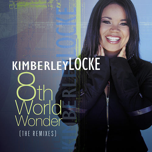 8th World Wonder (the Remixes) by Kimberley Locke