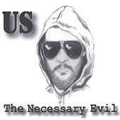 The Necessary Evil by Us