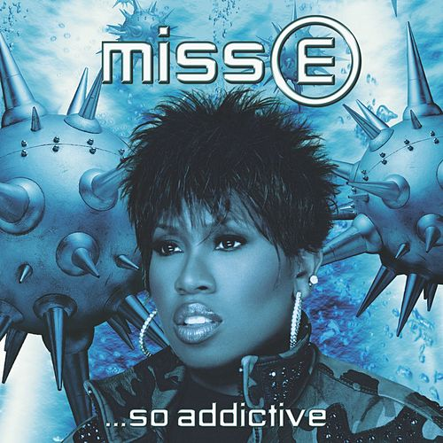Miss E...So Addictive by Missy Elliott