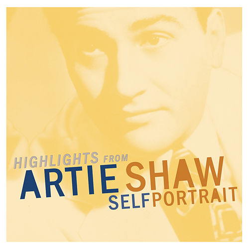 Highlights From The Self Portrait by Artie Shaw