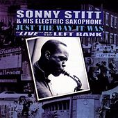 Just The Way It Was: Live At The Left Bank by Sonny Stitt