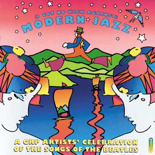 (I Got No Kick Against) Modern Jazz: A GRP... by Various Artists