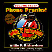 Phone Pranks! Vol. 7 by Willie P. Richardson