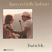 Trust In Me by Barry and Holly Tashian