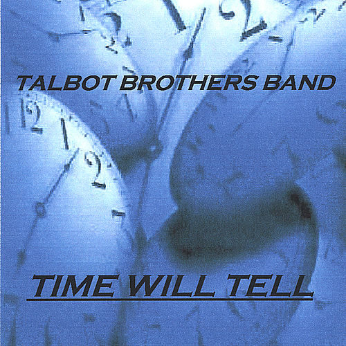 Time Will Tell by The Talbot Brothers