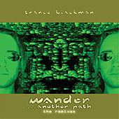 Wander... Another Path (The Remixes) by Trance Blackman