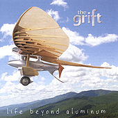 Life Beyond Aluminum by The Grift