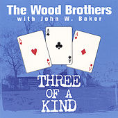 Three Of A Kind by The Wood Brothers