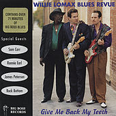 Give Me Back My Teeth by Willie Lomax Blues Revue