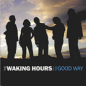 The Good Way by The Waking Hours