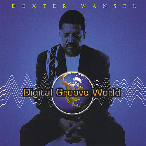 Digital Groove World by Dexter Wansel