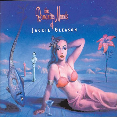 The Romantic Moods Of Jackie Gleason by Jackie Gleason