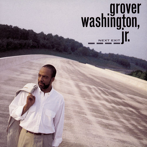 Next Exit by Grover Washington, Jr.