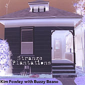 Strange Plantations by Kim Fowley